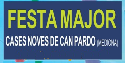 Festa Major 19- Cases Noves de Can Pardo – 15,16,17 i 18  d'Agost
